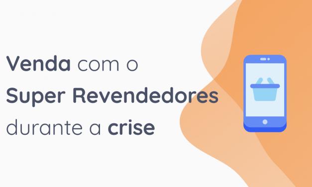 Venda com o app Super Revendedores durante a crise do Coronavírus